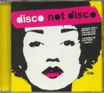 Disco Not Disco: Leftfield Disco Classics From The New York Underground (remastered)
