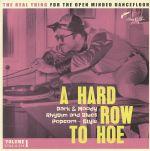A Hard Row To Hoe Vol 1