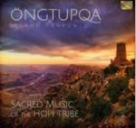 Ongtupqa: Sacred Music Of The Hopi Tribe