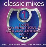 I Love 90s Funky Soul & Acid Jazz Anthems Vol 1