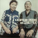 Kalmykian Archaic & Soviet Folk