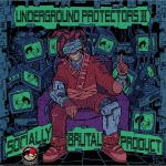 Underground Protectors III: Socially Brutal Product