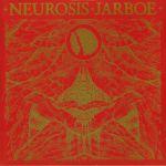 Neurosis & Jarboe (reissue)