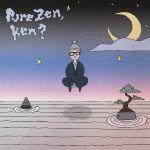 Pure Zen Ken?