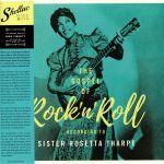 The Gospel Of Rock N Roll According To Sister Rosetta Tharpe (reissue)