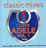 Classic Mixes: I Love Adele Vol 1