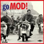 Go Mod! The Anthology: A Decade Of Mod Ska Soul 1957-1967