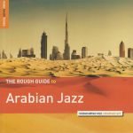 The Rough Guide To Arabian Jazz
