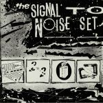The Signal To Noise Set (reissue)