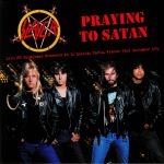 Praying To Satan: Live FM Broadcast Recorded At The Zenith Paris 1991