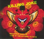 Malicious Damage: Live At The Astoria 12.10.03