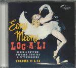 Loc A Li & Eeny Meeny: Exotic Blues & Rhythm Vol 11 & 12