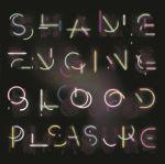 Shame Engine Blood Pleasure