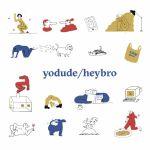 Yodude/Heybro