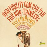 High Fidelity Oom Pah Pah For Non Thinkers: Guckenheimer Sour Kraut Band Meets Karl Von Stevens & His Orchestra