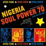 Nigeria Soul Power 70: Afro Funk Afro Rock Afro Disco