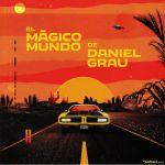 El Magico Mundo De Daniel Grau