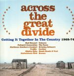 Across The Great Divide: Getting It Together In The Country 1968-74