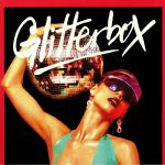 Glitterbox: Hotter Than Fire Part 2
