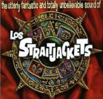 The Utterly Fantastic & Totally Unbelievable Sounds Of Los Straitjackets (reissue)