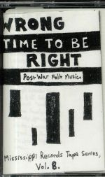 Wrong Time To Be Right: Post War Folk Music