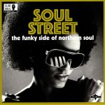 Soul Street: The Funky Side Of Northern Soul