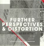Further Perspectives & Distortion: An Encyclopedia Of British Experimental & Avant Garde Music 1976-1984