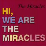 Hi We Are The Miracles