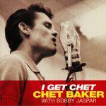 I Get Chet (reissue)