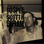 Sold Out To The Devil: A Collection Of Gospel Cuts By The Rev Scott H Biram