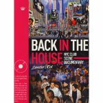Back In The House: NYC Club Scene Documentary: Director's Cut