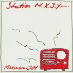 Station MXJY (reissue)