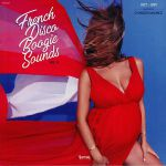 French Disco Boogie Sounds Vol 4: 1977-1991