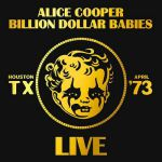 Billion Dollar Babies: Live Houston, TX 1973 (Record Store Day Black Friday 2019)