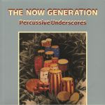 The Now Generation: Percussive Underscores