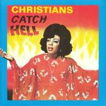 Christians Catch Hell: Gospel Roots 1976-79