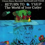Return To Y'hup: The World Of Ivor Cutler