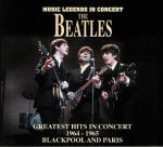 Greatest Hits In Concert 1964-1965 Blackpool & Paris