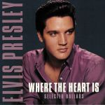 Where The Heart Is: Selected Ballads