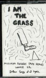 I Am The Grass