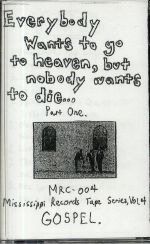 Everybody Wants To Go To Heaven But Nobody Wants To Die Part One