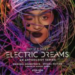 Philip K Dick's Electric Dreams: An Anthology Series (Soundtrack) (Special Edition) (Record Store Day Black Friday 2019)