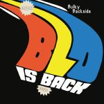 Bulky Backside: BLO Is Back (reissue)