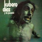 Kubero Diaz Y La Pesada (reissue)