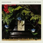 All The Pleasures Of The World (reissue) (Deluxe Edition)