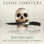 Post Neo Anti: Arte Povera In The Forset Of Symbols