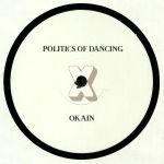 Politics Of Dancing X Okain & Rowlanz