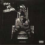 Fuck Yo Feelings