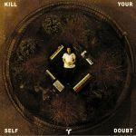Kill Your Self Doubt