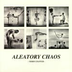 Aleatory Chaos: Third Chapter